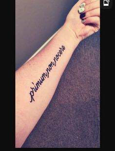 """First, do no harm."" Primum non nocere. #tattoo #firsttattoo #inlove #forearmtattoo"