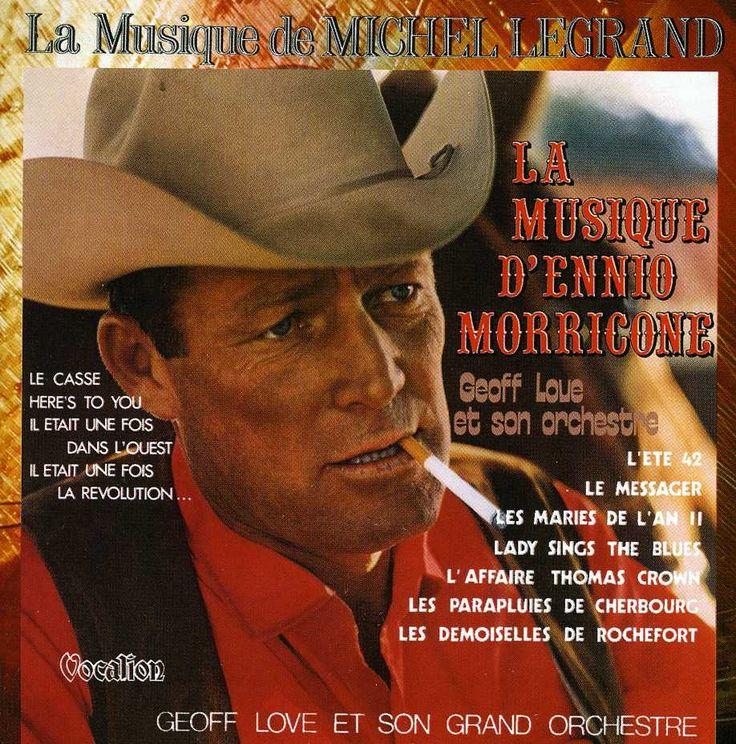 Geoff Love - Music Of Michel Legrand & The Music Of Ennio Morri
