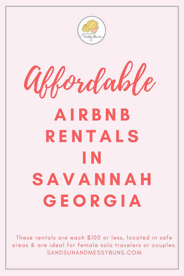 Affordable Airbnb Rentals In Savannah Under 100 Sand Sun Messy Buns Savannah Chat Airbnb Rentals Travel Savannah