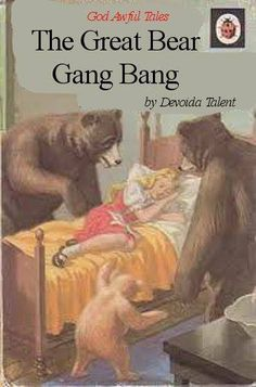 The Great Bear Gang Bang
