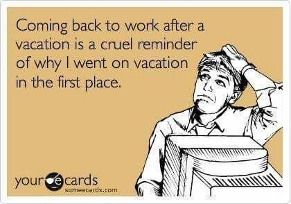 Work Quote : Coming back from vacation