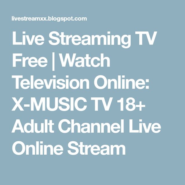 Live Streaming TV Free | Watch Television Online: X-MUSIC TV 18+ Adult Channel Live Online Stream