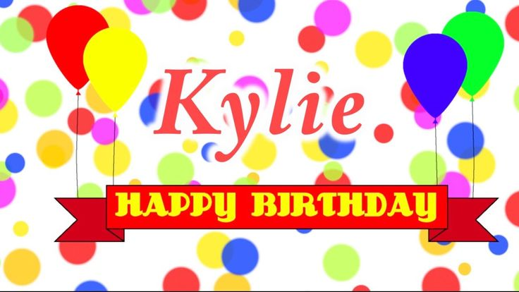 Happy Birthday Kylie Song
