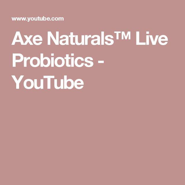 Axe Naturals™ Live Probiotics - YouTube