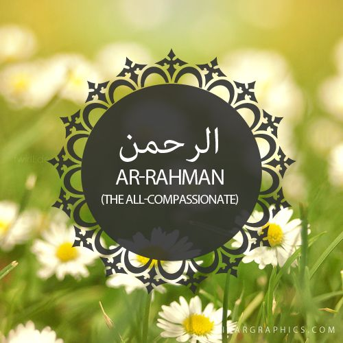 Ar-Rahman,The All-Compassionate-Islam,Muslim,99 Names