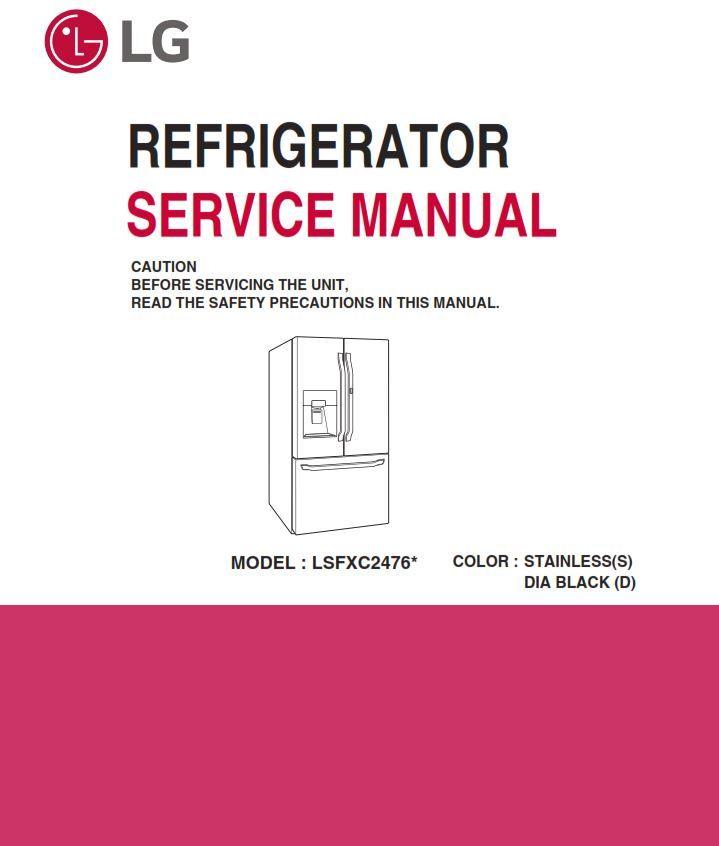Lg Lsfxc2476d Lsfxc2476s Refrigerator Service Manual And Repair Guide Refrigerator Service Repair Guide Appliance Repair Shop