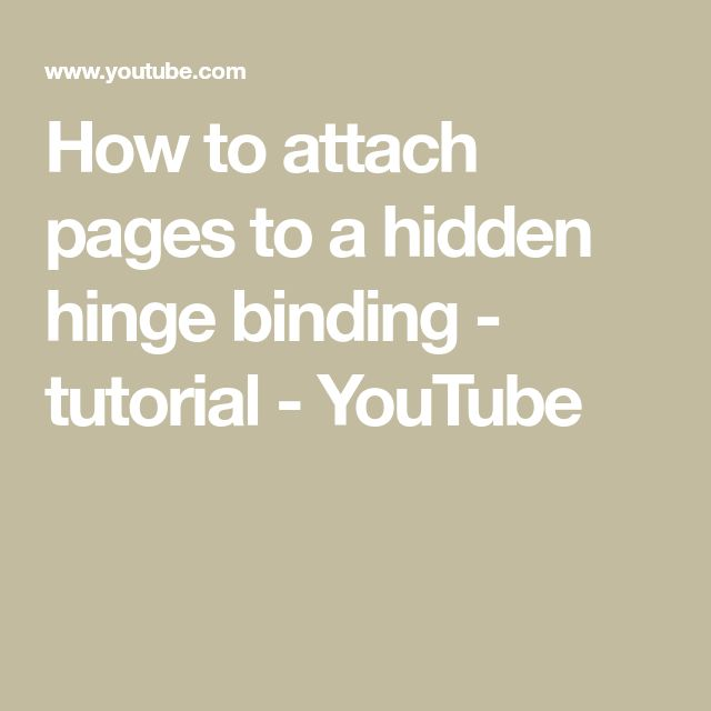 How To Attach Pages To A Hidden Hinge Binding