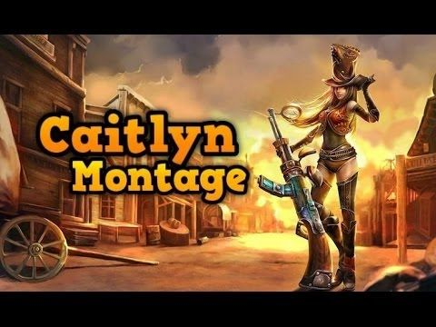 League of Legends - caitlyn montage