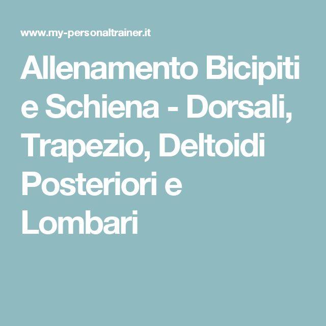 Allenamento Bicipiti e Schiena - Dorsali, Trapezio, Deltoidi Posteriori e Lombari
