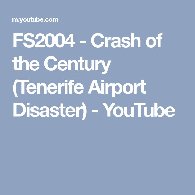 FS2004 - Crash of the Century (Tenerife Airport Disaster) - YouTube