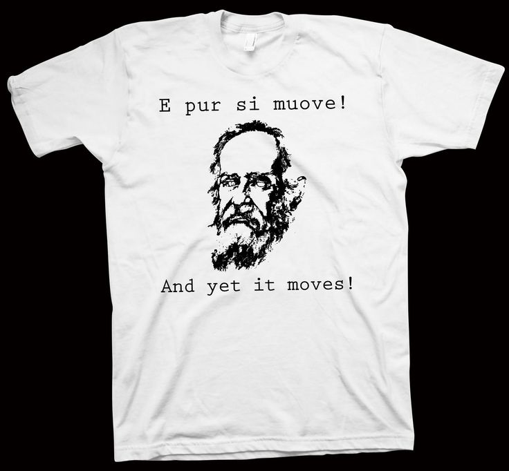 And Yet It Moves T-Shirt , Physics , Astronomy , Science , Galileo Galilei , Tee - T-Shirts