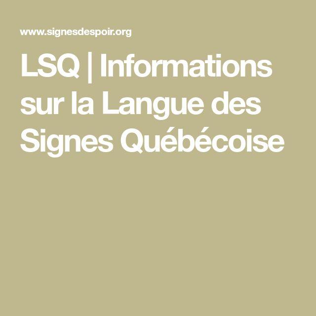 LSQ   Informations sur la Langue des Signes Québécoise