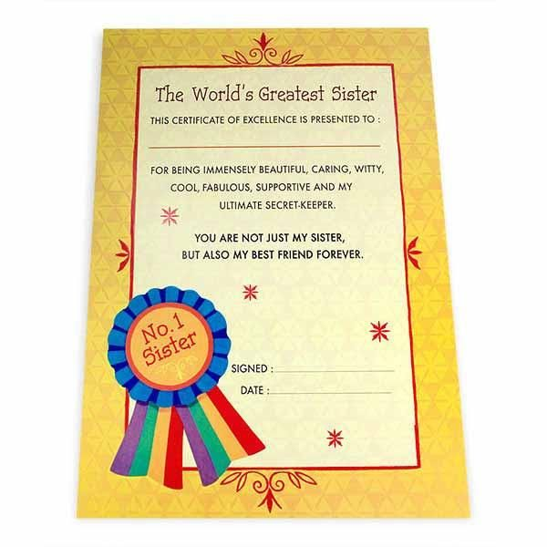 Greatest Sister Certificate The world's greatest sister this certificate of excellence is presented to : For being immensely beautiful caring witty,cool fabulous,supportive and my ultimate secret-keeper.. You are not just my sister,but also my best friend forever.No.1 Sister… Size : 13 x 9 inch | Rs. 124 | Shop Now | https://hallmarkcards.co.in/collections/shop-all/products/best-gifts-for-sister