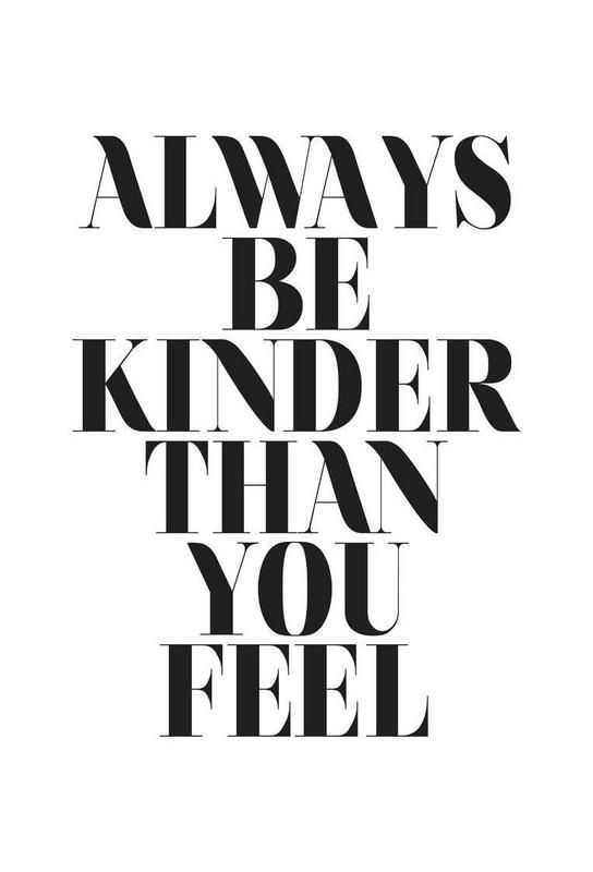 Always Be Kinder Than You Feel as Acrylic Glass Print by Letters on Love | JUNIQE