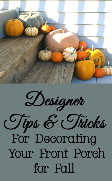 Designer Tips and Tricks for Decorating a Front Porch for Fall
