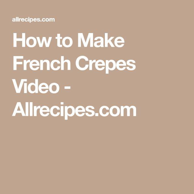 How to Make French Crepes Video - Allrecipes.com