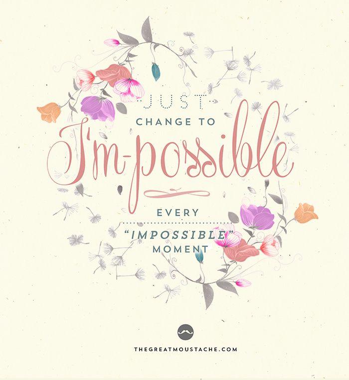 """Sólo cambia a """"I'M POSSIBLE"""" cada momento """"IMPOSSIBLE"""""""