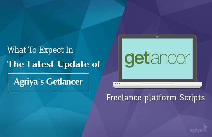 What To Expect In The Latest Update of Agriya's Getlancer - Freelance Platform Scripts?