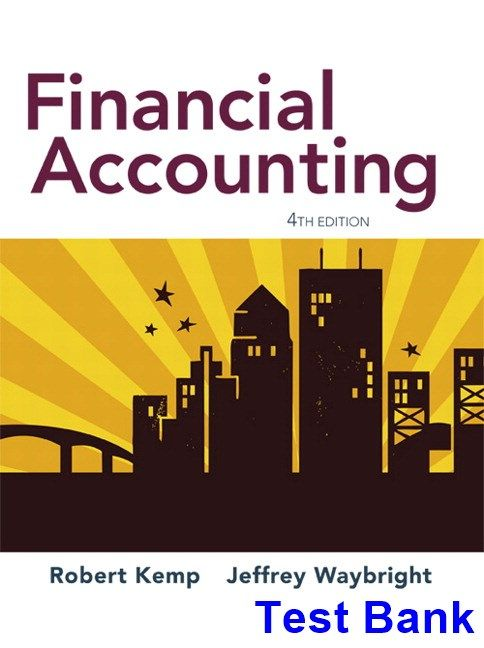 Financial Accounting 4th Edition Kemp Test Bank Test Bank