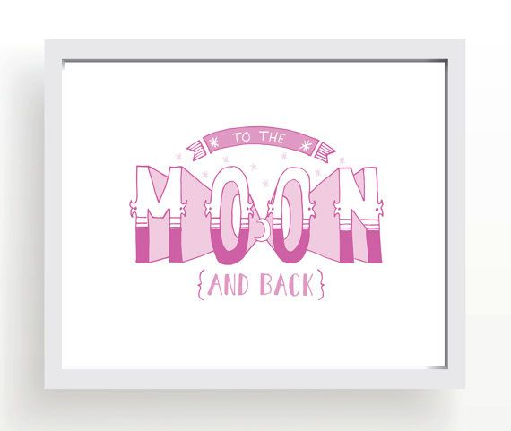 To the moon and back • I love you to the moon and back • nursery art • printable • hand lettered quote • valentine • pink nursery print