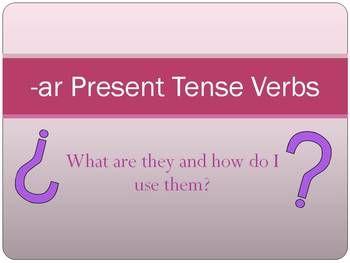 Spanish Present Tense -AR Verbs Powerpoint Presentation, Plus Practice Slides.