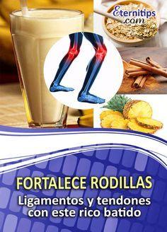 Licuado de Avena, Canela y Piña para fortalecer las Rodillas   Eternitips