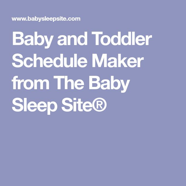 Baby and Toddler Schedule Maker from The Baby Sleep Site®