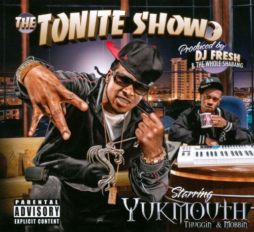 The Tonite Show with Yukmouth: Thuggin and Mobbin [CD] [PA]