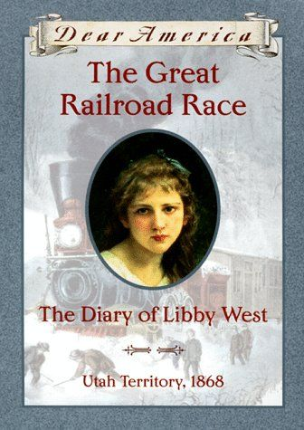 The Great Railroad Race: the Diary of Libby West, Utah Territory, 1868 (Dear America Series). This was the first Dear America book that I ever read. Dear America was my go to series in elementary school. I fell in love with Libby and I even named one of my dolls after her (a porcelain doll I got at a Cracker Barrel). I still have her (: