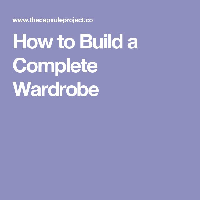 How to Build a Complete Wardrobe