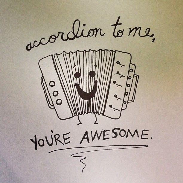 Accordion to Me, You're Awesome. by Steph Calvert of Hearts and Laserbeams