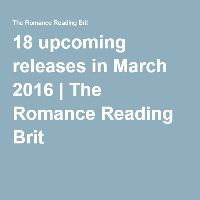 18 upcoming releases in March 2016 | The Romance Reading Brit