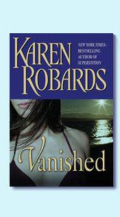 Vanished - Karen RobardsWorth Reading, Karen O'Neil,  Dust Jackets, Book Worth, Author Karen,  Dust Covers, Karen Robardsthat, Book Jackets,  Dust Wrappers