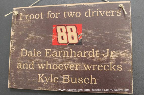 Nascar Dale Earnhardt Jr versus Kyle Busch Sign by SaucySigns