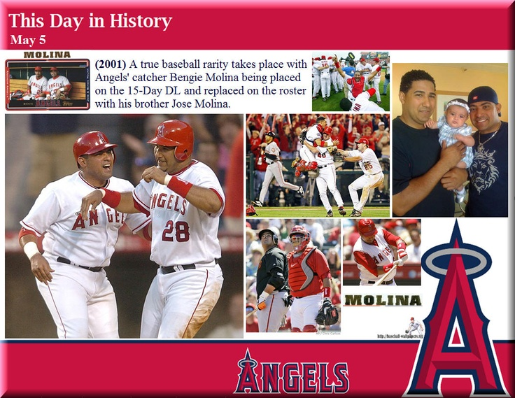 This day in Angels history  May 5  (2001) A true baseball rarity takes place with Angels' catcher Bengie Molina being placed on the 15-Day DL and replaced on the roster with his brother Jose Molina...The previous brother-for-brother transaction took place was June 20, 1997 when Aaron Boone was called up from triple-A Indianapolis by the Reds in place of his sibling Bret Boone, who was sent down to Indy.