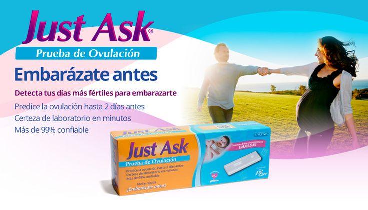 Just Ask® Prueba de Ovulación, detecta tus dos días más fértiles, facilitando así que logres tu embarazo más pronto.
