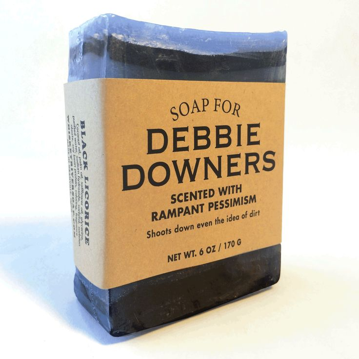 Soap for Debbie Downers  My kind of soap