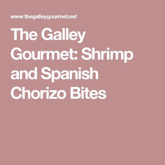 The Galley Gourmet: Shrimp and Spanish Chorizo Bites