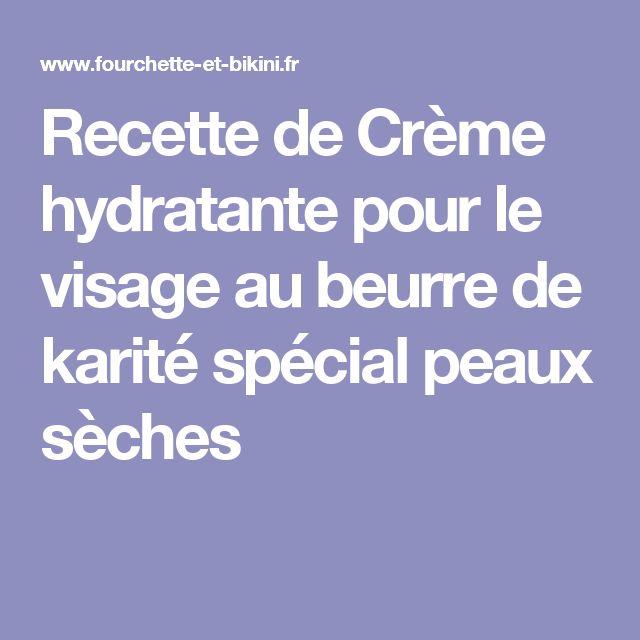 Recette de Crème hydratante pour le visage au beurre de karité spécial peaux sèches