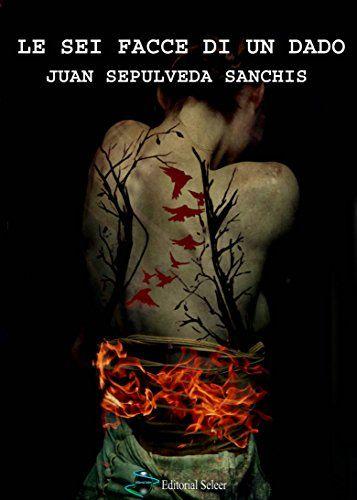 Le Sei Facce Di Un Dado di Juan Sepulveda Sanchis https://www.amazon.it/dp/B00R8OU4VQ/ref=cm_sw_r_pi_dp_zmUzxb64D2JHW