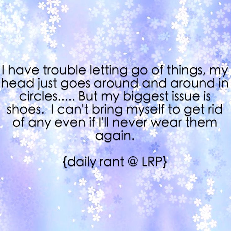 I have trouble letting go of things.  #letgo #shoes #fashion #greatlegline