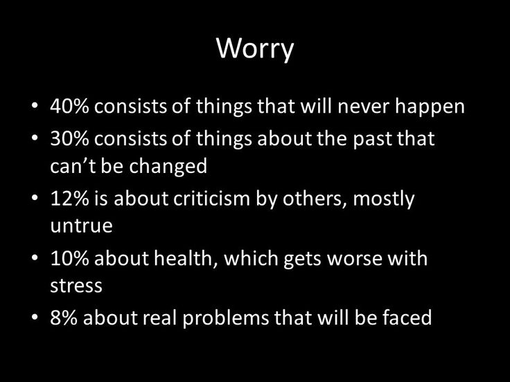 Matthew 6:25-34.                       Worry 40% consists of things that will ...