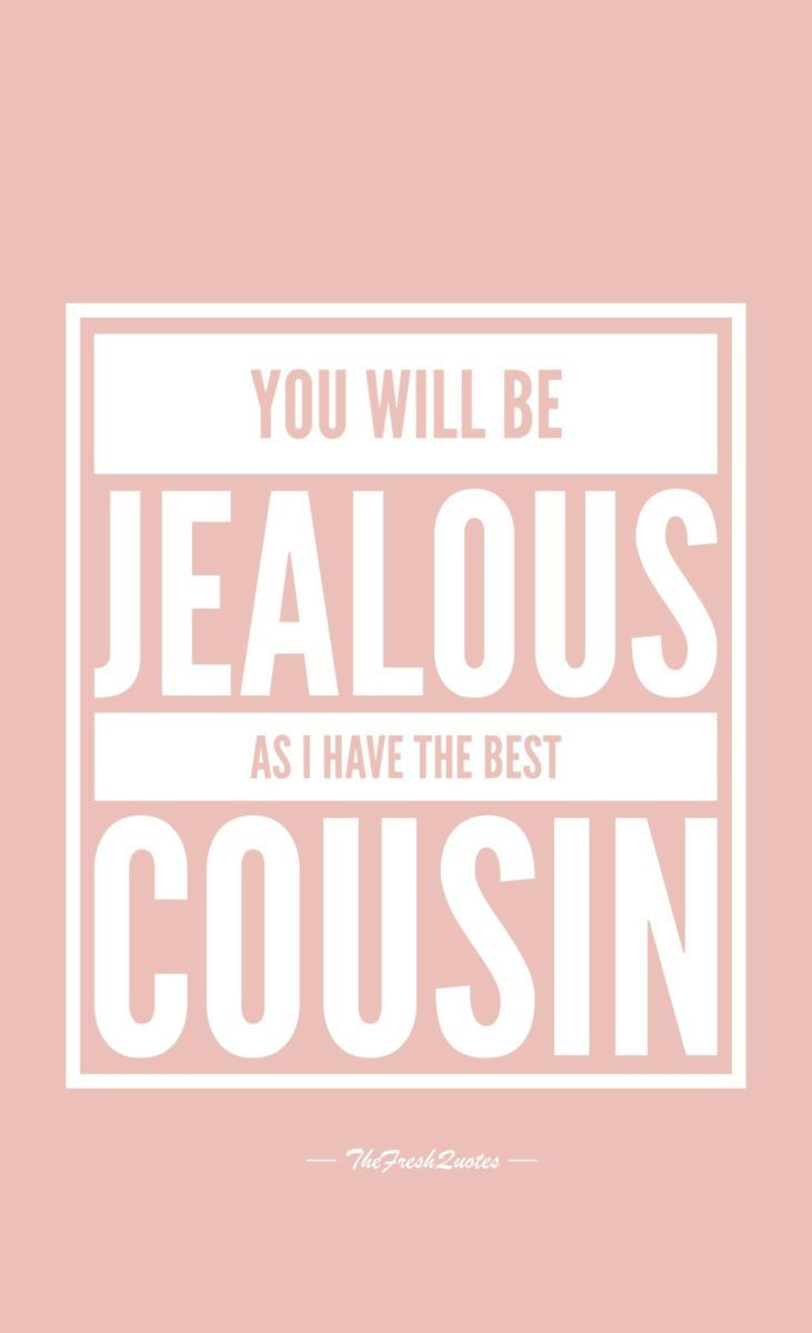 Cute Funny Cousins Quotes Images Cute Cousin Quotes Cousin Quotes Funny Cousin Quotes