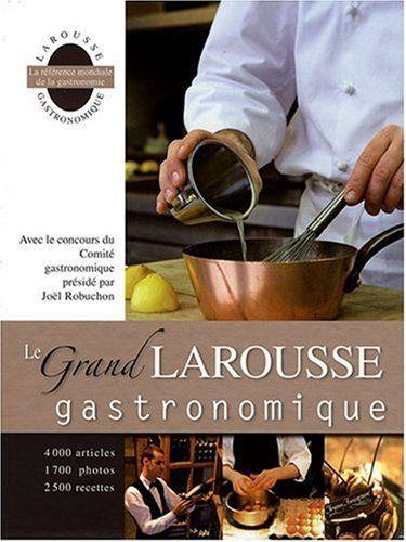 Le Grand Larousse gastronomique de Collectif http://www.amazon.fr/dp/2035823609/ref=cm_sw_r_pi_dp_kxbHub05XGEVZ