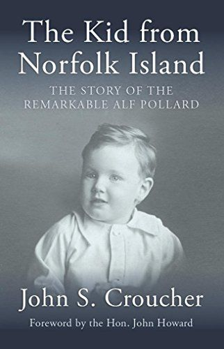 Kid from Norfolk Island: The Story of the Remarkable Alf Pollard by John Croucher