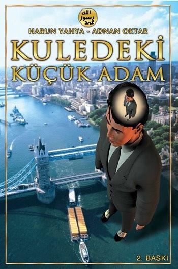 http://www.harunyahya.org/bilim/kuledeki_kucuk_adam/kuledekikucukadam1.html
