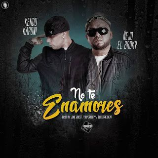 Urban-Music-Word: Kendo Kaponi Ft. Ñejo - No Te Enamores