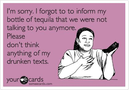 tequila: Drunk Texts, Damn Tequila, Beer Thirty, Tequila Humor, My Life, Funny Stuff, Drinks Tequila Funny, Favorite Pin, Tequila Bottle