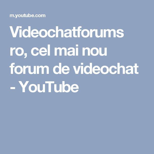 Videochatforums ro, cel mai nou forum de videochat - YouTube