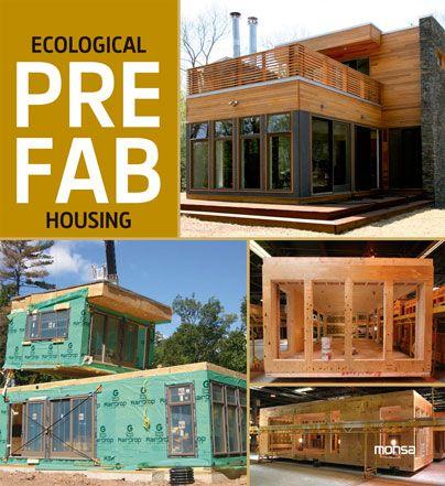 #Monsa #Arquitectura / Ecológica y Sustentable ECOLOGICAL PREFAB HOUSING  El término prefabricado es una alternativa tipológica que resuelve las más complejas situaciones y programas, con soluciones ecológicas que respetan el medio ambiente donde se ubican.